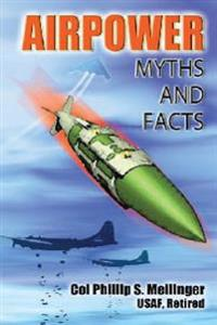Airpower: Myths and Facts