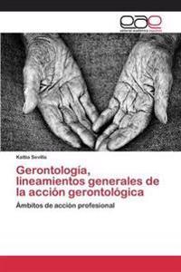 Gerontologia, Lineamientos Generales de la Accion Gerontologica