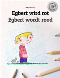 Egbert Wird Rot/Egbert Wordt Rood: Kinderbuch/Malbuch Deutsch-Niederlandisch (Bilingual/Zweisprachig)