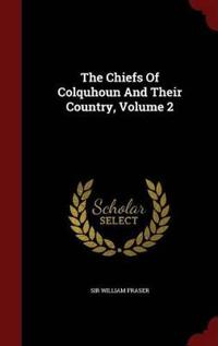 The Chiefs of Colquhoun and Their Country; Volume 2