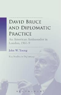 David Bruce and Diplomatic Practice