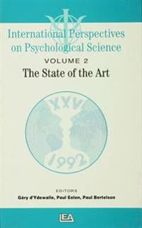 International Perspectives On Psychological Science, II: The State of the Art