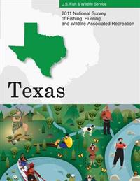 2011 National Survey of Fishing, Hunting, and Wildlife-Associated Recreation - Texas