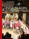 Unga på scen : en sommar med Scen Österlen - en teater med och för barn och ungdomar