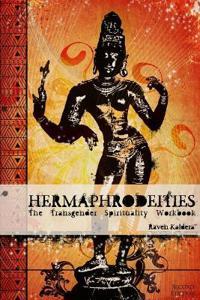 Hermaphrodeities: The Transgender Spirituality Workbook