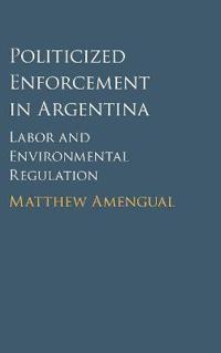 Politicized Enforcement in Argentina