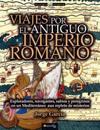 Viajes Por El Antiguo Imperio Romano