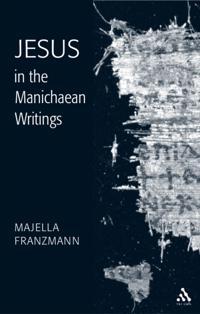 Jesus in the Manichaean Writings