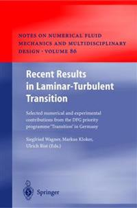"""Recent Results in Laminar-Turbulent Transition: Selected Numerical and Experimental Contributions from the Dfg Priority Programme """"Transition"""" in Germ"""