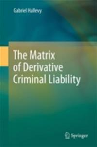 Matrix of Derivative Criminal Liability