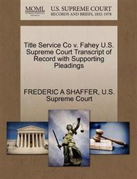 Title Service Co V. Fahey U.S. Supreme Court Transcript of Record with Supporting Pleadings