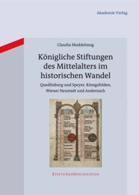 Konigliche Stiftungen des Mittelalters im historischen Wandel