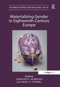 Materializing Gender in Eighteenth-Century Europe