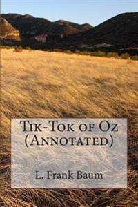 Tik-Tok of Oz (Annotated)