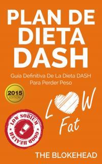 Plan de dieta DASH: Guia definitiva de la dieta DASH para perder peso