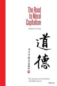 The Road to Moral Capitalism