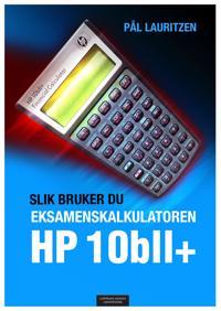 Slik bruker du eksamenskalkulatoren HP 10bll+ - Pål Lauritzen | Inprintwriters.org
