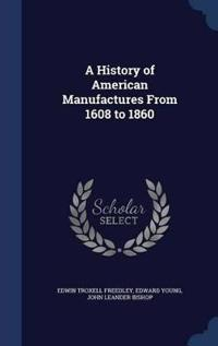 A History of American Manufactures from 1608 to 1860