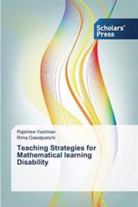 Teaching Strategies for Mathematical Learning Disability