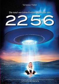 Die total verrückte Entführung in das Jahr 2256
