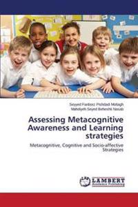 Assessing Metacognitive Awareness and Learning Strategies