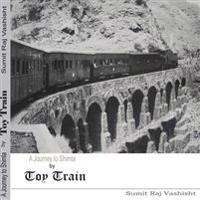 A Journey to Shimla: By Toy Train