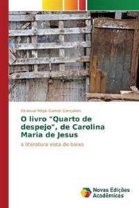 """O Livro """"Quarto de Despejo,"""" de Carolina Maria de Jesus"""
