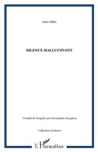Un silence hallucinant