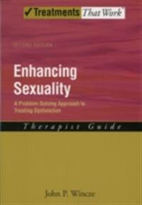 Enhancing Sexuality: A Problem-Solving Approach to Treating Dysfunction Therapist Guide Therapist Guide