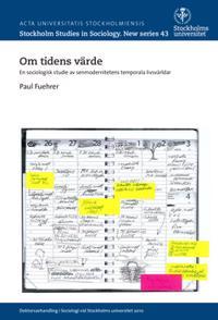 Om tidens värde : en sociologisk studie av senmodernitetens temporala livsvärldar