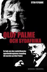 Olof Palme och Sydafrika : en bok om den sydafrikanska apartheidregimens koppling till mordet på Olof Palme