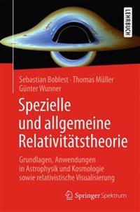 Spezielle Und Allgemeine Relativit tstheorie