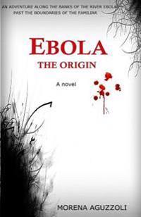 Ebola the Origin