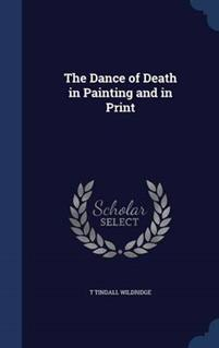 The Dance of Death in Painting and in Print