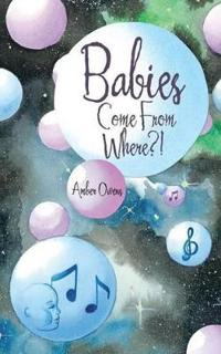 Babies Come from Where?