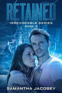 Retained: Book 2 of the Irrevocable Series