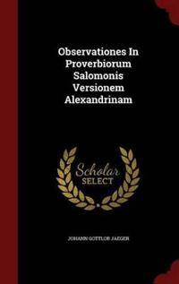 Observationes in Proverbiorum Salomonis Versionem Alexandrinam