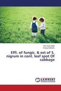 Effi. of Fungic. & Ext of S. Nigrum in Cont. Leaf Spot of Cabbage