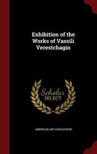 Exhibition of the Works of Vassili Verestchagin