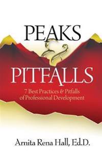Peaks & Pitfalls: 7 Best Practices & Pitfalls of Professional Development