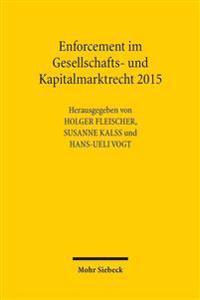 Enforcement Im Gesellschafts- Und Kapitalmarktrecht 2015: Funftes Deutsch-Osterreichisch-Schweizerisches Symposium