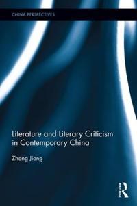 Literature and Literary Criticism in Contemporary China