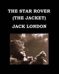 The Star Rover (the Jacket) Jack London: Large Print Edition