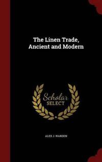 The Linen Trade, Ancient and Modern