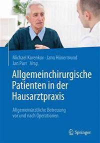 Allgemeinchirurgische Patienten in Der Hausarztpraxis: Allgemeinarztliche Betreuung VOR Und Nach Operationen