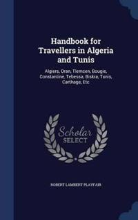 Handbook for Travellers in Algeria and Tunis