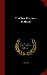 The Tea Planter's Manual