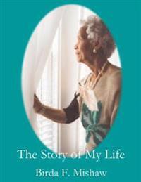 The Story of My Life: Birda F. Mishaw