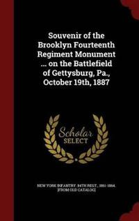 Souvenir of the Brooklyn Fourteenth Regiment Monument ... on the Battlefield of Gettysburg, Pa., October 19th, 1887