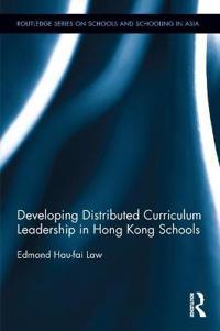 Developing Distributed Curriculum Leadership in Hong Kong Schools